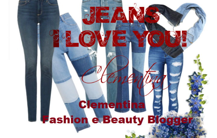JEANS…I LOVE YOU!
